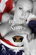 Deadly Spurs ebook by Jana Leigh