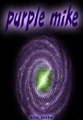 Purple Mike - A Trip ebook by Sin Mils