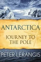 Antarctica: Journey to the Pole - Journey to the Pole ebook by Peter Lerangis