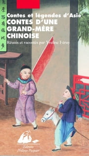 Contes d'une grand-mère chinoise ebook by Yveline  FERAY
