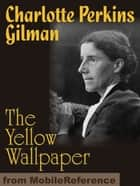 The Yellow Wallpaper (Mobi Classics) ebook by Charlotte Perkins Stetson Gilman