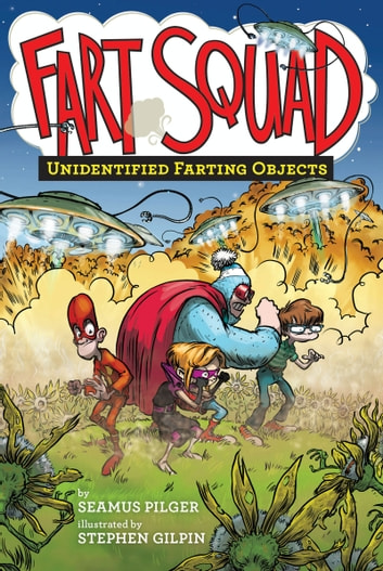 Fart Squad #3: Unidentified Farting Objects ebook by Seamus Pilger