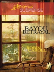 Bayou Betrayal ebook by Robin Caroll