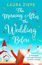 The Morning After the Wedding Before ebook by