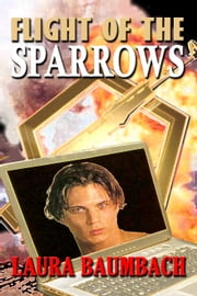 Flight of the Sparrows ebook by Laura Baumbach