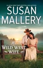 Wild West Wife (Mills & Boon M&B) ebook by Susan Mallery