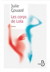 Les corps de Lola ebook by Julie GOUAZÉ