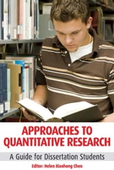 Approaches to Quantitative Research: A Guide for Dissertation Students ebook by Helen Xiaohong Chen