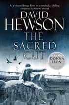 The Sacred Cut ebook by David Hewson