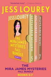 Mira James Mysteries Fall Bundle, Books 5-7 (September, October, November) - Three Full-length, Funny, Romantic Mystery Novels 電子書 by Jess Lourey