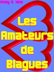 Les Amateurs de Blagues ebook by Pinky R. Isha