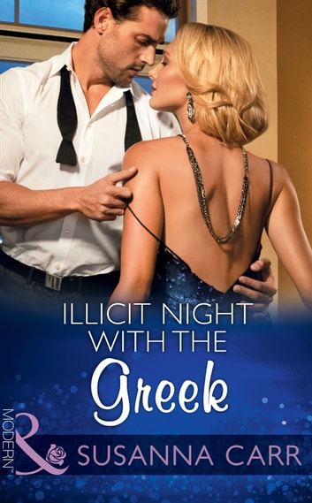 Illicit Night With The Greek (Mills & Boon Modern) (One Night With Consequences, Book 15) ekitaplar by Susanna Carr