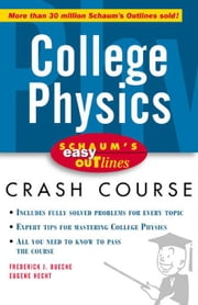 Schaum's Easy Outline of College Physics ebook by Bueche, Frederick