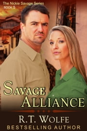 Savage Alliance (The Nickie Savage Series, Book 5) ebook by R.T. Wolfe