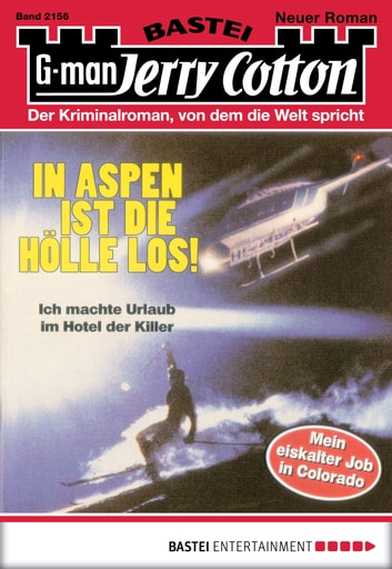 Jerry Cotton - Folge 2156 - In Aspen ist die Hölle los! ebook by Jerry Cotton