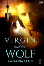 The Virgin and Her Wolf (1Night Stand series) ebook by Katalina Leon