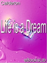 Life is a Dream ebook by Calderon, Pedro De La Barca