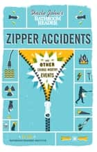 Uncle John's Bathroom Reader Zipper Accidents ebook by Bathroom Readers' Institute