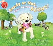 Ready or Not, Here Comes Scout ebook by Jill Abramson, Jane O'Connor, Deborah Melmon