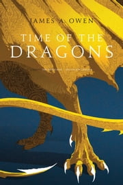 Time of the Dragons - The Indigo King; The Shadow Dragons ebook by James A. Owen