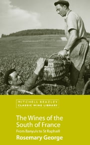 The Wines of the South of France ebook by Rosemary George