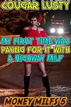 My first time was paying for it with a highway milf ebook by Cougar Lusty
