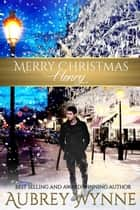 Merry Christmas, Henry - A Chicago Christmas ebook by Aubrey Wynne