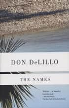 The Names ebook by Don DeLillo