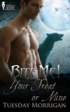Your Treat or Mine ebook by Tuesday Morrigan