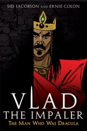 Vlad the Impaler - The Man Who Was Dracula ebook by Kobo.Web.Store.Products.Fields.ContributorFieldViewModel