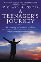 A Teenager's Journey ebook by Richard B. Pelzer
