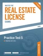 Master the Real Estate License Exam: Practice Test 5 ebook by Peterson's