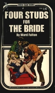 Four Studs For The Bride ebook by Fulton,Ward
