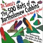 The 500 Hats of Bartholomew Cubbins - A Radio Adaptation from the Voice of Yogi Bear! audiobook by Joe Bevilacqua, Seuss, Charles Dawson Butler
