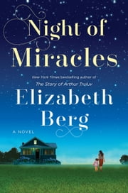 Night of Miracles - A Novel 電子書籍 by Elizabeth Berg