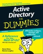 Active Directory For Dummies ebook by Steve Clines,Marcia Loughry