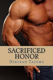 Sacrificed Honor ebook by Deborah Tadema