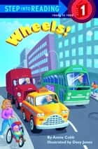 Wheels! ebook by Annie Cobb
