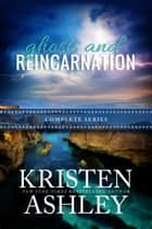 Ghosts and Reincarnation Complete Series ebook by Kristen Ashley