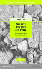 Business, Integrity, and Peace ebook by Timothy L. Fort