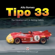 Alfa Romeo Tipo 33 - The development and racing history ebook by Ed McDonough,Peter Collins