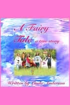 A Fairy Tale a true story ebook by Linda Anderson