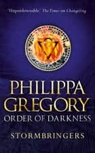 Stormbringers ebook by Philippa Gregory