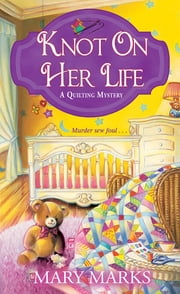 Knot on Her Life ebook by Mary Marks