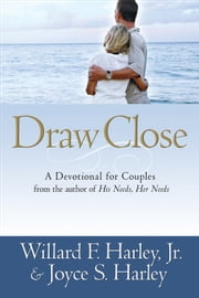 Draw Close - A Devotional for Couples ebook by Willard F. Jr. Harley,Joyce S. Harley