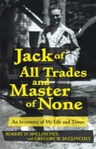 Jack of All Trades and Master of None ebook by Robert D. and Gregory W. McClinchey