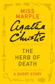 The Herb of Death - A Miss Marple Story ebook by Agatha Christie