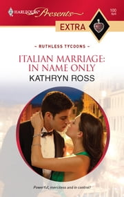 Italian Marriage: In Name Only ebook by Kathryn Ross