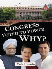 Congress Voted to Power Why? ebook by Yasir Hussain