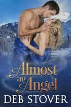 Almost An Angel ebook by Deb Stover